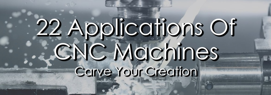 Applications Of CNC Machines Image 1